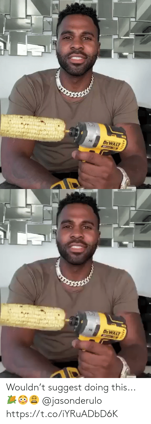 Suggest: Wouldn't suggest doing this...🌽😳😩 @jasonderulo https://t.co/iYRuADbD6K
