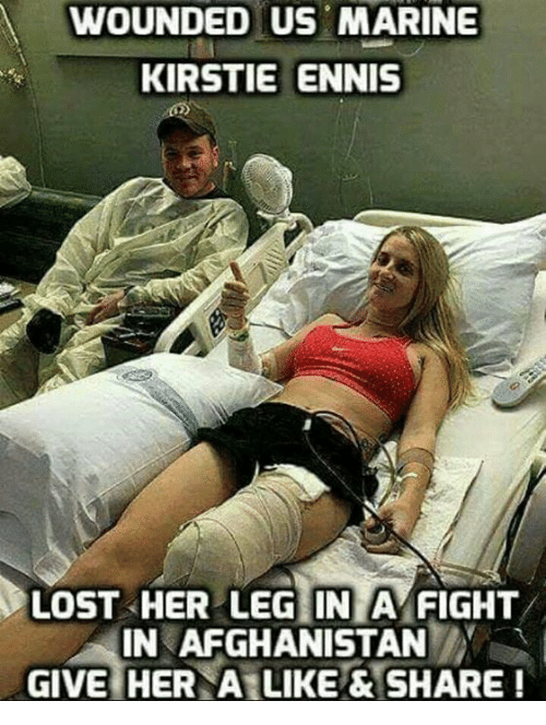 Memes, Lost, and Afghanistan: WOUNDED US MARINE  KIRSTIE ENNIS  LOST HER LEG IN A FIGHT  IN AFGHANISTAN  GIVE HER A LIKE&SHARE
