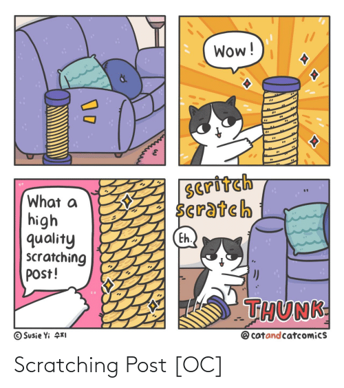 eh: Wow!  Seritch  Scratch  What a  high  quality  scratching  post!  Eh.  THUNK  @ catandcatcomics  © Susie Yi KI Scratching Post [OC]