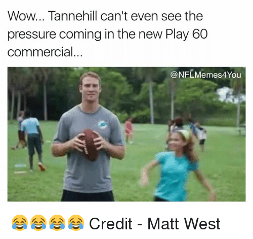 tannehill: Wow... Tannehill can't even see the  pressure coming in the new Play 60  commercial.  ONFLMemes4You 😂😂😂😂  Credit - Matt West