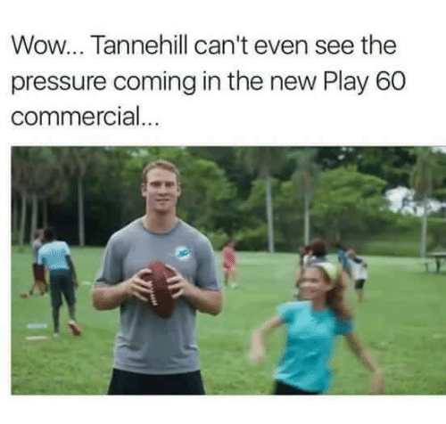 tannehill: Wow... Tannehill can't even see the  pressure coming in the new Play 60  commercial