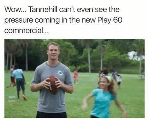 tannehill: Wow... Tannehill can't even see the  pressure coming in the new Play 60  commercial...