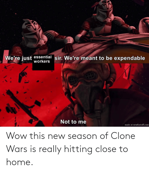 hitting: Wow this new season of Clone Wars is really hitting close to home.
