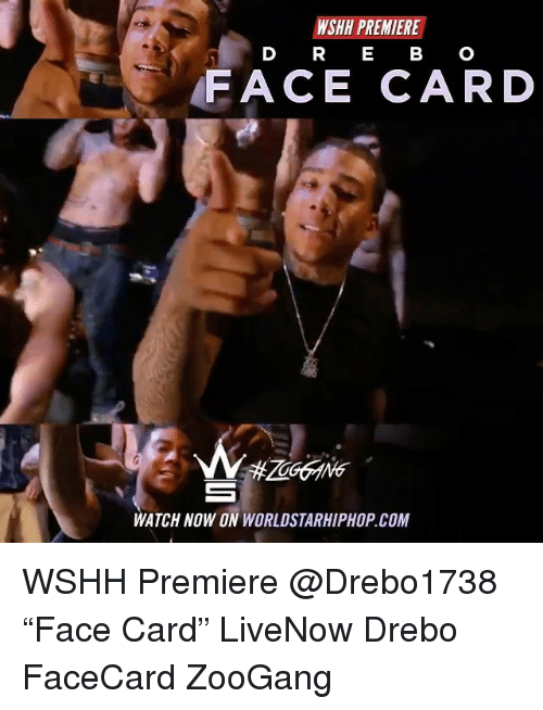 """Memes, Worldstarhiphop, and Wshh: WSHH PREMIERE  D RE BC  FACE CARD  WATCH NOW ON WORLDSTARHIPHOP.COM WSHH Premiere @Drebo1738 """"Face Card"""" LiveNow Drebo FaceCard ZooGang"""