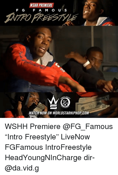 """Memes, Worldstarhiphop, and Wshh: WSHH PREMIERE  F G F A M OU S  2  WATCH NOW ON WORLDSTARHIPHOP.COM WSHH Premiere @FG_Famous """"Intro Freestyle"""" LiveNow FGFamous IntroFreestyle HeadYoungNInCharge dir- @da.vid.g"""