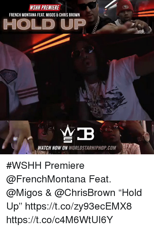 """French Montana: WSHH PREMIERE  FRENCH MONTANA FEAT. MIGOS & CHRIS BROWN  HOLD UP  WEB  WATCH NOW ON  WORLDSTARHIPHOP.COM #WSHH Premiere @FrenchMontana Feat. @Migos & @ChrisBrown """"Hold Up"""" https://t.co/zy93ecEMX8 https://t.co/c4M6WtUI6Y"""