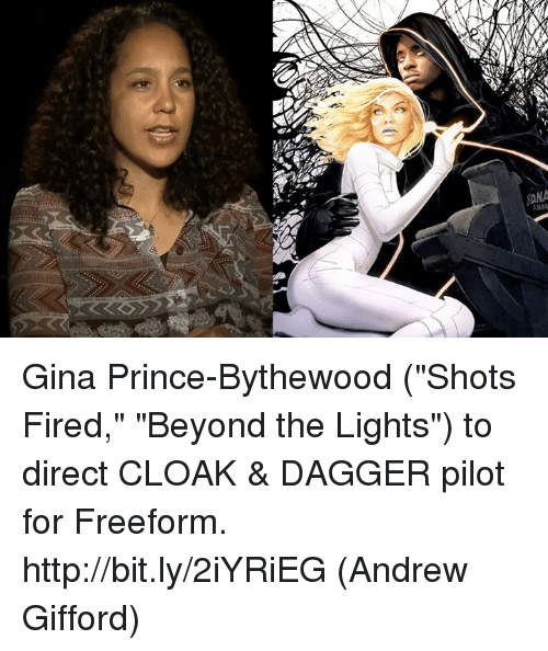 """Shot Fired: wss Gina Prince-Bythewood (""""Shots Fired,"""" """"Beyond the Lights"""") to direct CLOAK & DAGGER pilot for Freeform. http://bit.ly/2iYRiEG  (Andrew Gifford)"""