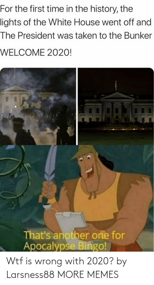 wrong: Wtf is wrong with 2020? by Larsness88 MORE MEMES