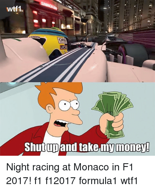 oris: wtf1.  SERTH  ORIS  UCB  Shutunand take.my money Night racing at Monaco in F1 2017! f1 f12017 formula1 wtf1