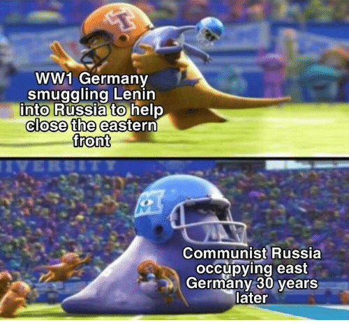 Eastern: ww1 Germany  smuggling Lenin  into Russia to help  close the eastern  front  Communist Russia  occupying east  Germany 30 years  later