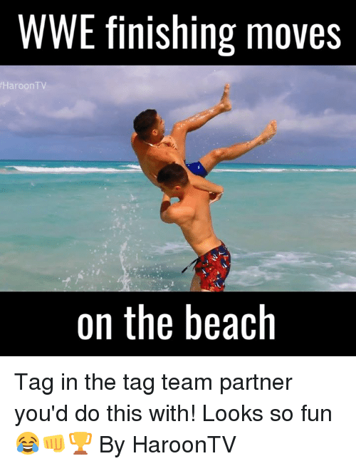 tag team: WWE finishing moves  Haroon TV  on the beach Tag in the tag team partner you'd do this with! Looks so fun 😂👊🏆  By HaroonTV