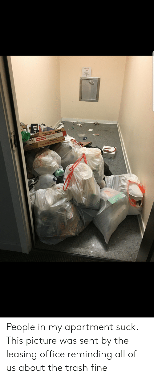 Trashy: www.cowOR People in my apartment suck. This picture was sent by the leasing office reminding all of us about the trash fine