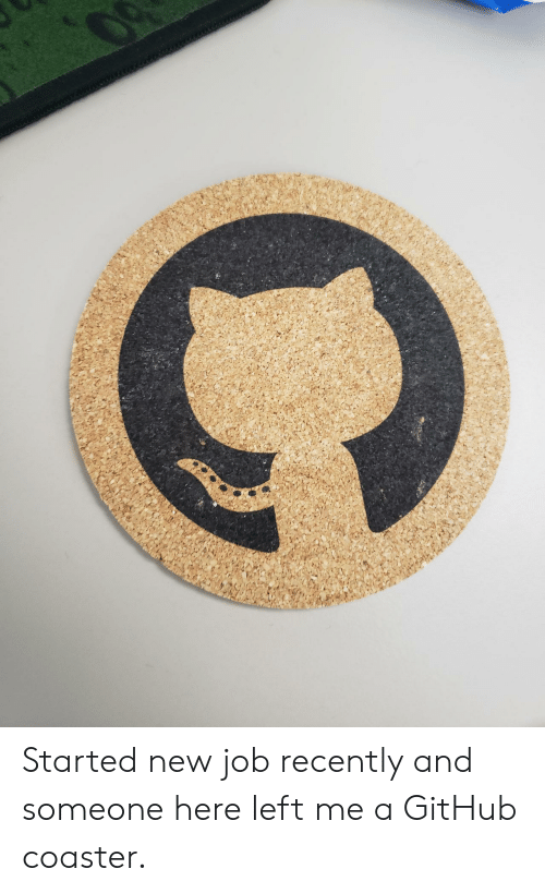 new job: www.ml Started new job recently and someone here left me a GitHub coaster.