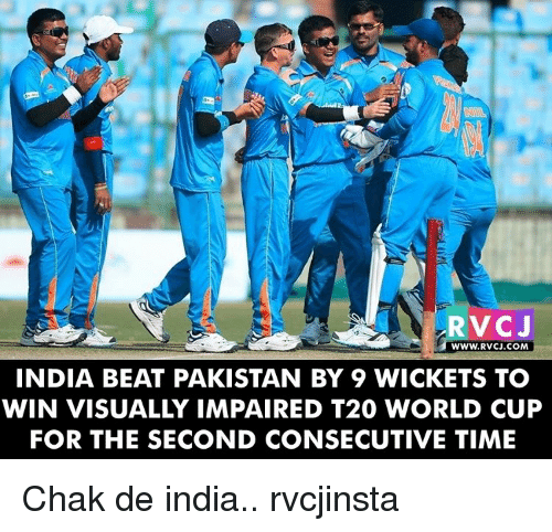 t20 world cup: WWW. RVCJ.COM  INDIA BEAT PAKISTAN BY 9 WICKETS TO  WIN VISUALLY IMPAIRED T20 WORLD CUP  FOR THE SECOND CONSECUTIVE TIME Chak de india.. rvcjinsta