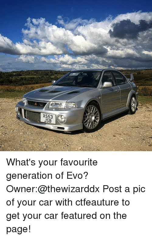 evo: X553  JSB What's your favourite generation of Evo? Owner:@thewizarddx Post a pic of your car with ctfeauture to get your car featured on the page!