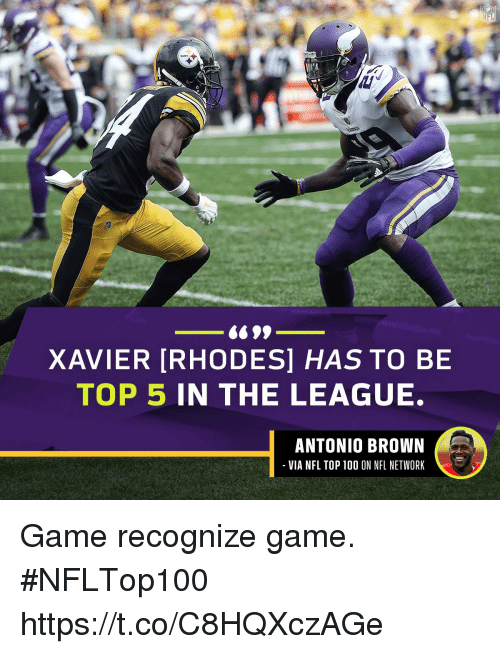 Anaconda, Memes, and Nfl: XAVIER [RHODES] HAS TO BE  TOP 5 IN THE LEAGUE.  ANTONIO BROWN  VIA NFL TOP 100 ON NFL NETWORK Game recognize game. #NFLTop100 https://t.co/C8HQXczAGe