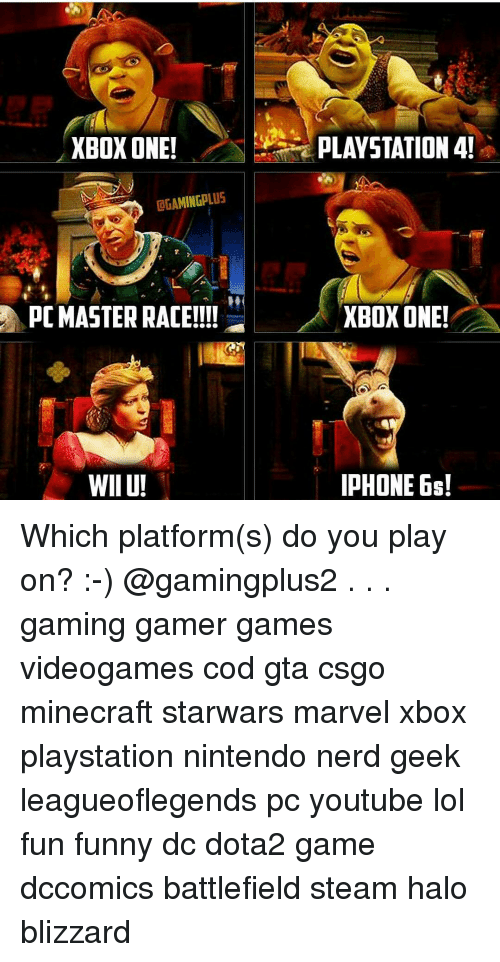 iphon: XBOX ONE!  DGAMINGPLUS  PC MASTER RACE!!!  WIIU!  PLAYSTATION 4!  XBOX ONE!  IPHONE Which platform(s) do you play on? :-) @gamingplus2 . . . gaming gamer games videogames cod gta csgo minecraft starwars marvel xbox playstation nintendo nerd geek leagueoflegends pc youtube lol fun funny dc dota2 game dccomics battlefield steam halo blizzard