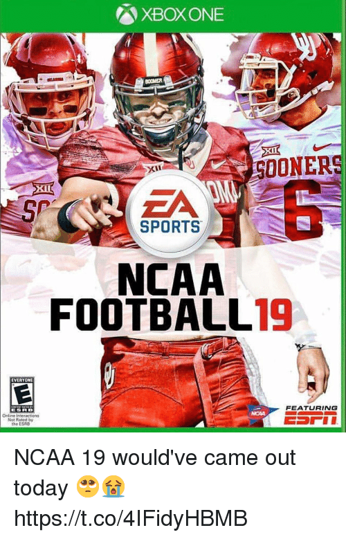 Nfl, Sports, and Xbox One: XBOX ONE  SOONERS  xu  5P  EA  SPORTS  NCAA  FOOTBALL19  EVERYONE  FEATURING  ESRB  Online Interactions  Not Rated by  the ESRB NCAA 19 would've came out today 🥺😭 https://t.co/4IFidyHBMB