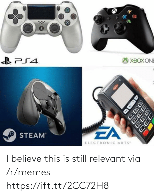 Memes, Steam, and Electronic Arts: XBOXONE  EA  STEAM  ELECTRONIC ARTS I believe this is still relevant via /r/memes https://ift.tt/2CC72H8
