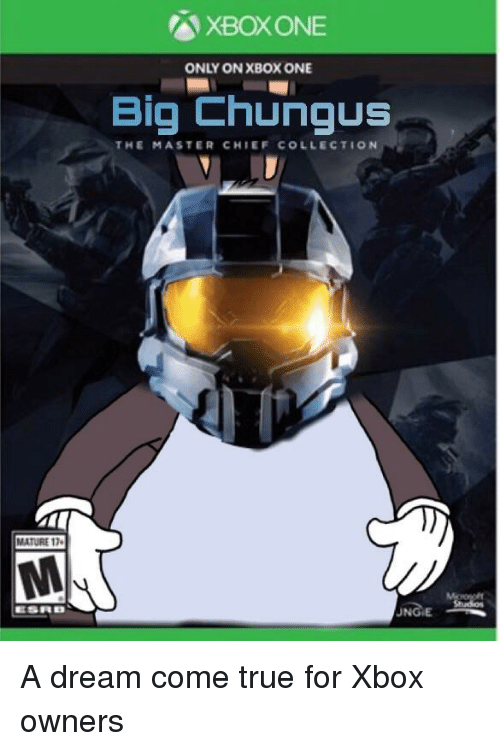 Xboxone Only On Xbox One Big Chungus The Master Chief Collection
