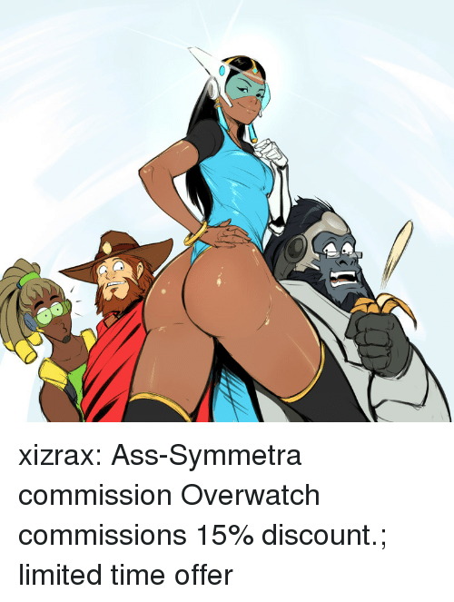 Ass, Target, and Tumblr: xizrax: Ass-Symmetra commission Overwatch commissions 15% discount.; limited time offer