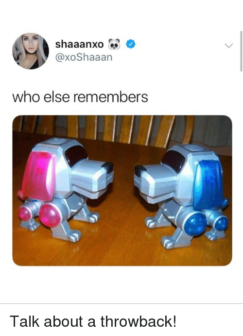 Memes, 🤖, and Who: @xoShaaan  who else remembers Talk about a throwback!