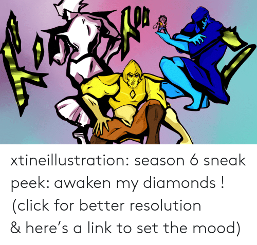 Click, Mood, and Tumblr: xtineillustration:  season 6 sneak peek: awaken my diamonds !(click for better resolution & here's a link to set the mood)