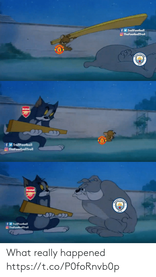 Arsenal, Memes, and United: y TrollFootball  O TheFootballTroll  UNITED  EICHERITS  CITY   Arsenal  TrollFootball  TheFootballTrolI   Arsenal  CITY  TrollFootball  O TheFootballTroll What really happened https://t.co/P0foRnvb0p