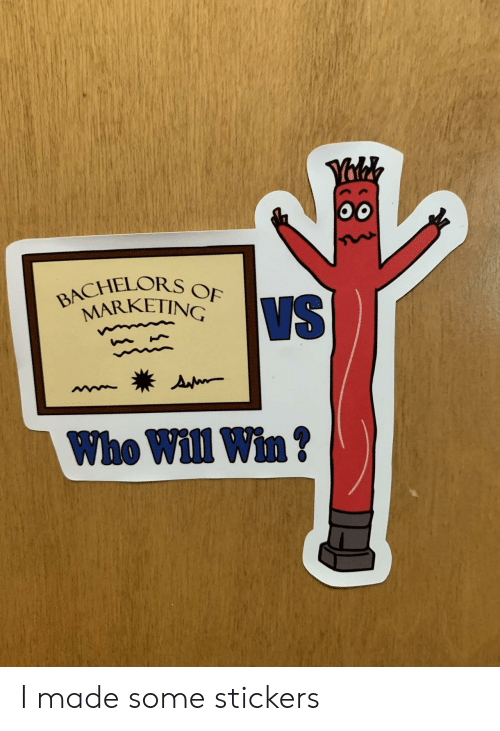 marketing: Yalk  BACHELORS OF  MARKETING  VS  Ap  Who Will Win? I made some stickers
