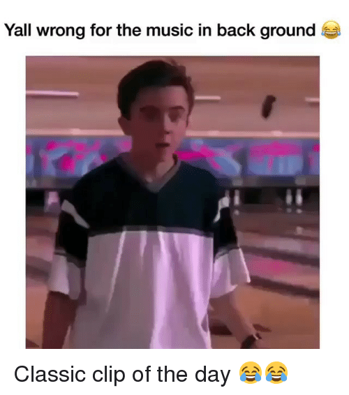 Funny, Music, and Back: Yall wrong for the music in back ground Classic clip of the day 😂😂