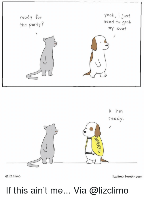 Lizclimo Tumblr: yeah, I just  need to grab  my coat  read  or  the party?  k I'm  re a  O liz climo  lizclimo. tumblr.com If this ain't me... Via @lizclimo