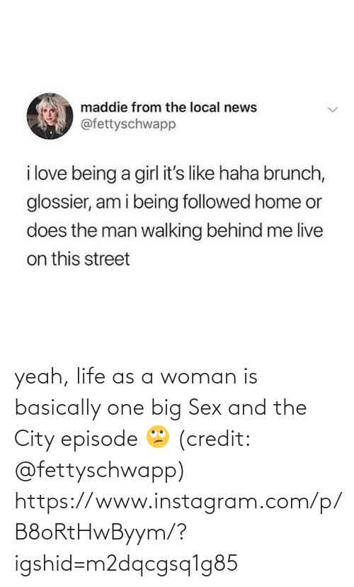 city: yeah, life as a woman is basically one big Sex and the City episode 🙄 (credit: @fettyschwapp)  https://www.instagram.com/p/B8oRtHwByym/?igshid=m2dqcgsq1g85