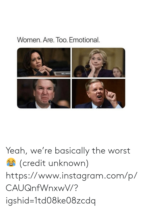 The Worst: Yeah, we're basically the worst 😂 (credit unknown) https://www.instagram.com/p/CAUQnfWnxwV/?igshid=1td08ke08zcdq