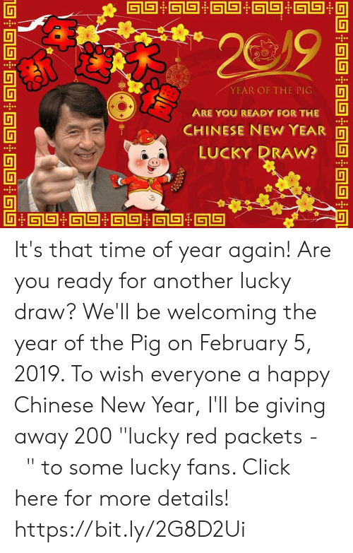 """Bailey Jay, Click, and Dank: YEAR OF THE PIG  ARE YOU READY FOR THE  CHINESE NEW YEAR  LUCKY DRAW? It's that time of year again! Are you ready for another lucky draw? We'll be welcoming the year of the Pig on February 5, 2019. To wish everyone a happy Chinese New Year, I'll be giving away 200 """"lucky red packets - 利是"""" to some lucky fans. Click here for more details! https://bit.ly/2G8D2Ui"""