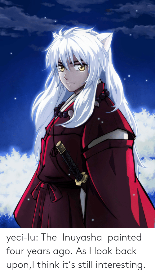 look back: yeci-lu:  The   Inuyasha  painted four years ago.  As I look back upon,I think it's still interesting.
