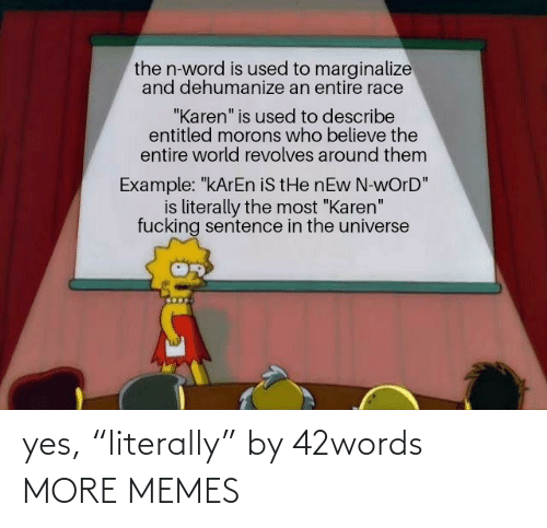 """literally: yes, """"literally"""" by 42words MORE MEMES"""