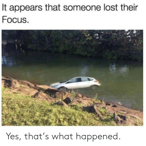yes: Yes, that's what happened.