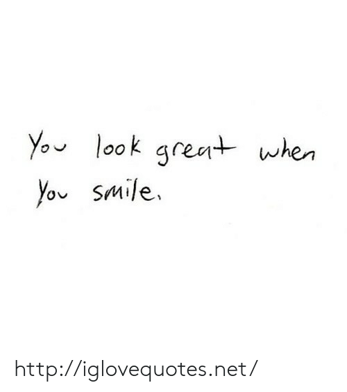 Yo, Http, and Smile: Yo look gret when  ov sMile, http://iglovequotes.net/