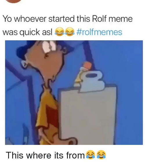 Funny, Meme, and Yo: Yo whoever started this Rolf meme  was quick as!  This where its from😂😂
