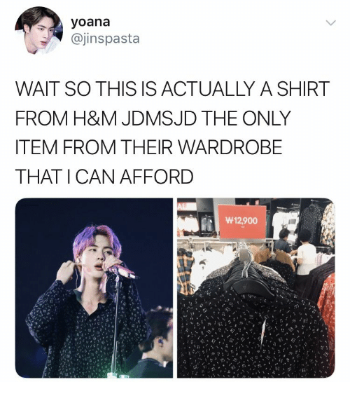 H&m, Shirt, and Wardrobe: yoana  @jinspasta  WAIT SO THI  IS ACTUALLY A SHIRT  FROM H&M JDMSJD THE ONLY  ITEM FROM THEIR WARDROBE  THAT ICAN AFFORD  W12,900