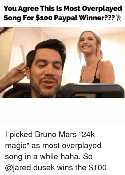 """Anaconda, Bruno Mars, and Memes: You Agree This Is Most Overplayed  Song For S100 Paypal Winner??? I picked Bruno Mars """"24k magic"""" as most overplayed song in a while haha. So @jared.dusek wins the $100"""
