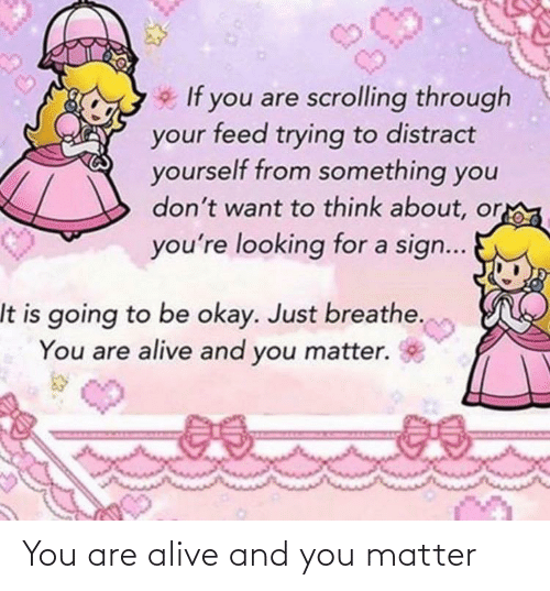 And You: You are alive and you matter