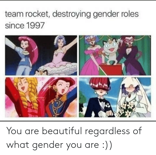 beautiful: You are beautiful regardless of what gender you are :))