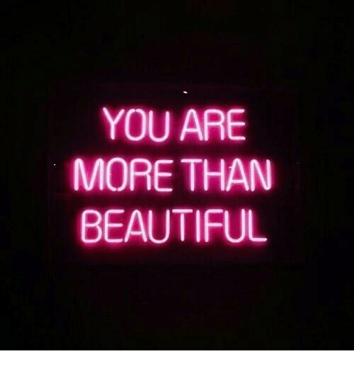 Beautiful, You, and More: YOU ARE  MORE THAN  BEAUTIFUL