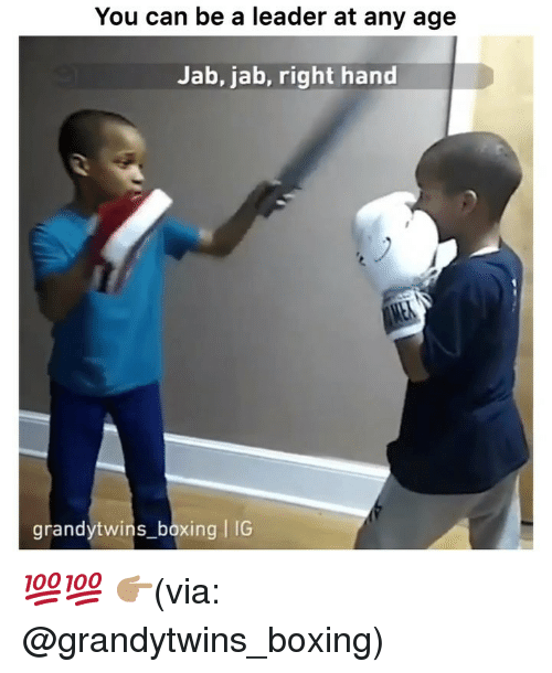 jab: You can be a leader at any age  Jab, jab, right hand  grandytwins_boxing IC 💯💯 👉🏽(via: @grandytwins_boxing)