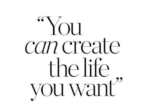 """Life, Create, and Can: """"You  can create  the life """"  you want  25"""