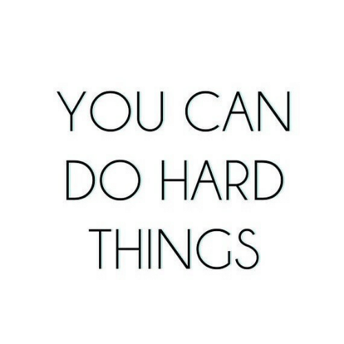 Can, You, and  Things: YOU CAN  DO HARD  THINGS