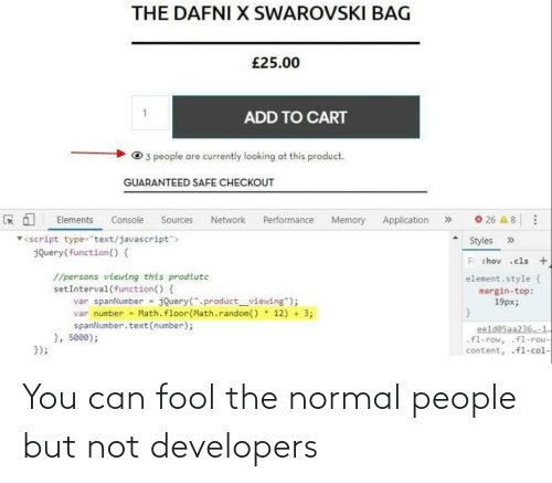 Normal People: You can fool the normal people but not developers