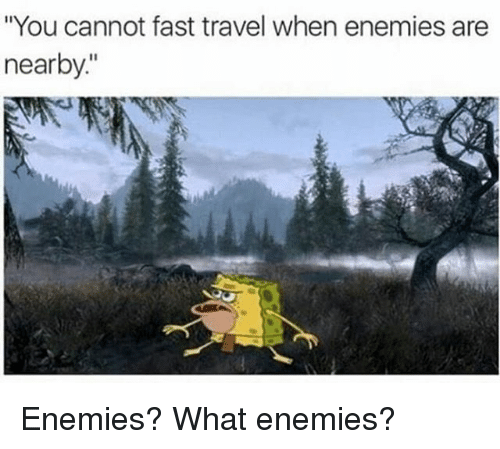 "fastly: ""You cannot fast travel when enemies are  nearby Enemies? What enemies?"