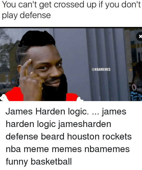 Houston Rockets, James Harden, and Memes: You can't get crossed up if you don't  play defense  @NBAMEMES James Harden logic. ... james harden logic jamesharden defense beard houston rockets nba meme memes nbamemes funny basketball